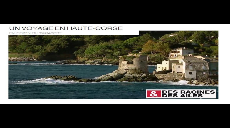 CORSE : La Haute Corse sous la caméra des « Racines et des Ailes »